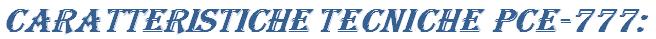 Caratteristiche_Tecniche_PCE-777